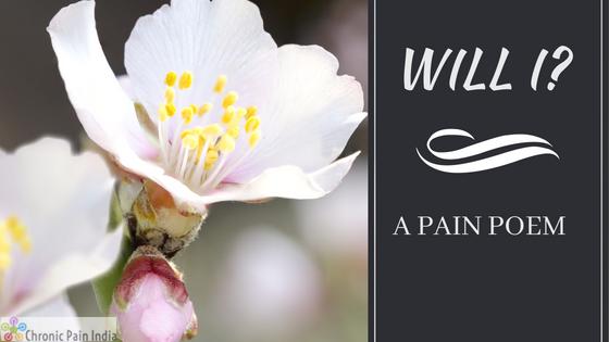 Will I - A pain poem